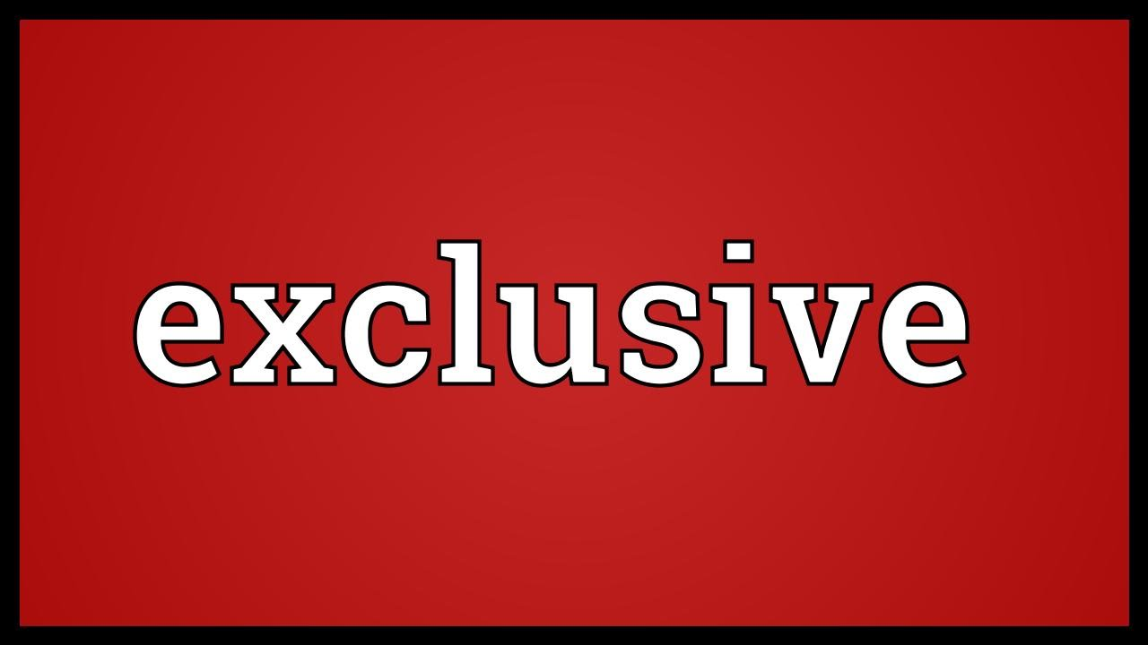 what is exclusive