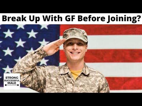 Break Up With GF Before Joining The Military? (Or Take The Chance) from YouTube · Duration:  17 minutes 53 seconds
