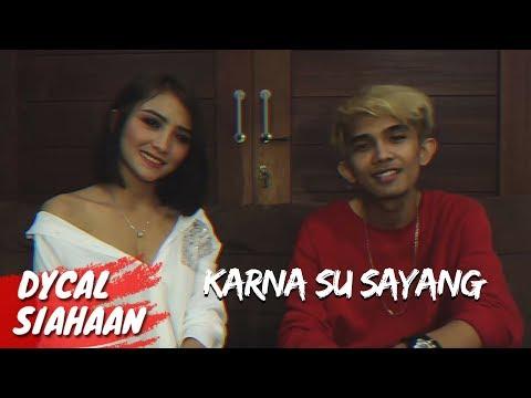 Karna Su Sayang - Near & Dian Sorowea (Cover) // DYCAL & DIORA