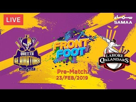 Front Foot | Lahore Qalandars Vs Quetta Gladiators | Pre-Match Show | 23 Feb 2019