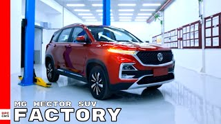 MG Hector SUV Factory