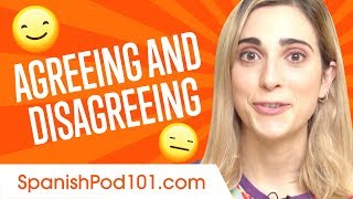 Learn the Top Must-Know Expressions for Agreeing and Disagreeing in Spanish
