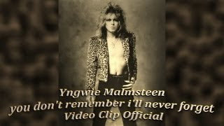 Yngwie Malmsteen - HD - Dolby Digital 5.1 - You don`t Remember, I`ll Never Forget (Official video)
