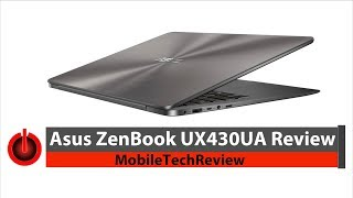 Asus ZenBook UX430UA Review - Nice for the Price