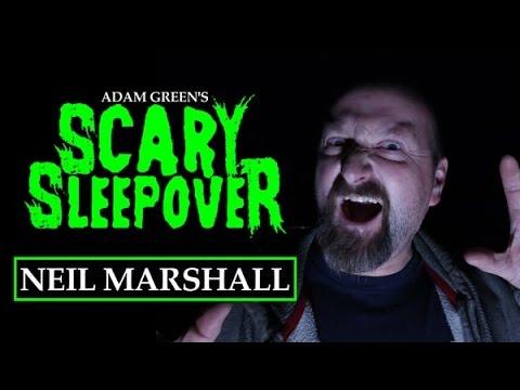 Adam Green's SCARY SLEEPOVER  Episode 2.6: Neil Marshall