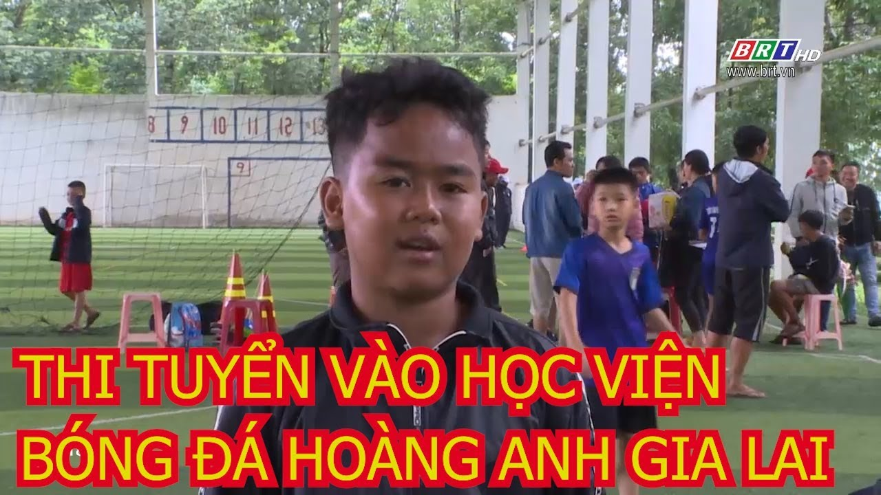 Dương Hoàng Minh Nhật (Messi Châu Ro) thi tuyển vào học viện bóng đá Hoàng Anh Gia Lai