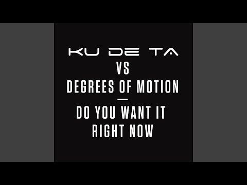 Do You Want It Right Now (Extended Mix)