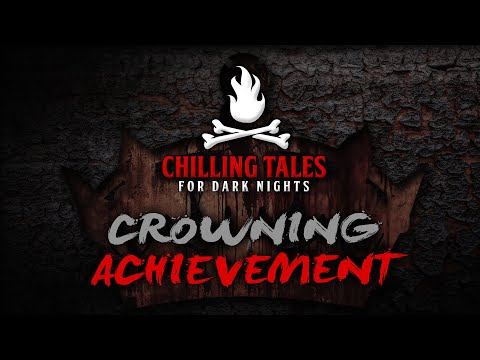 """crowning-achievement""-s1e55-💀-chilling-tales-for-dark-nights-podcast-(horror-fiction-anthology)"
