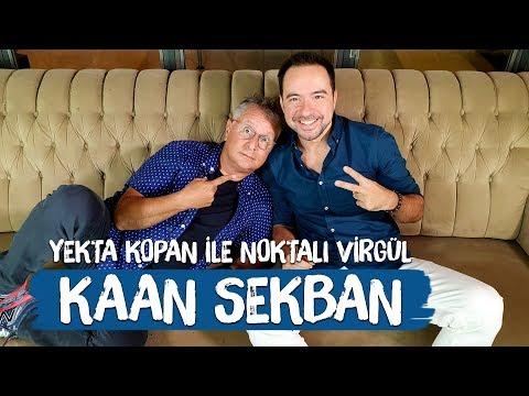 Kaan Sekban - Yekta Kopan Ile Noktalı Virgül