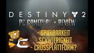 Destiny 2 PC Gameplay + Review | Spielgefühl, Schwierigkeit und PS4 Unterschiede - German / Deutsch