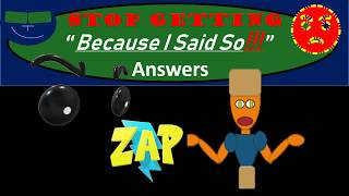 """Stop Getting """"Because I Said So!!!"""" Answers"""