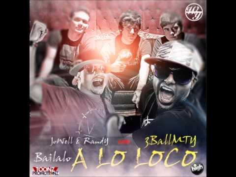 Jowell & Randy Ft  3Ball MTY -- Bailalo A Lo Loco