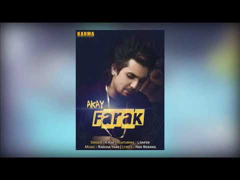 A Kay - Farak Latest 2017 Punjabi Song