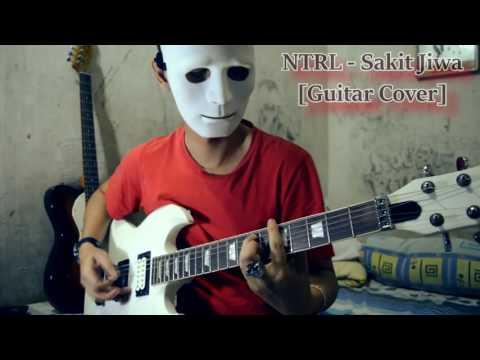 NTRL -  sakit jiwa [guitar cover]