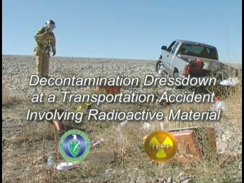 Decontamination & Dressdown for Radiation Transportation Accidents