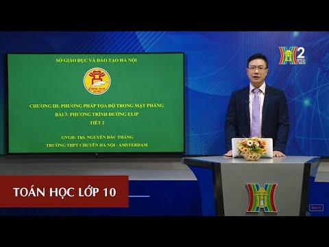 MÔN TOÁN - LỚP 10   PHƯƠNG TRÌNH ĐƯỜNG ELIP (TIẾT 2)   14H15 NGÀY 21.05.2020   HANOITV