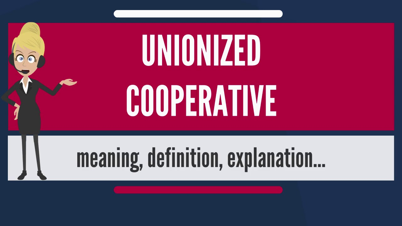 what is unionized cooperative? what does unionized cooperative mean