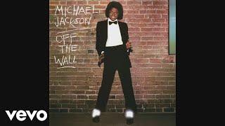 Michael Jackson - Off The Wall  Audio