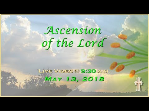 Ascension of the Lord - Mass at St. Charles - May 13, 2018