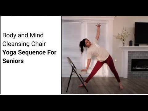 body and mind cleansing chair yoga sequence for seniors
