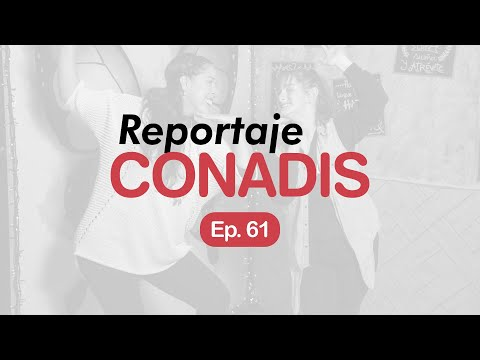 Reportaje Conadis | Ep. 61