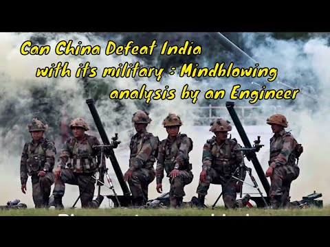 Can China Occupy India with its military : Mindblowing analysis by an Engineer