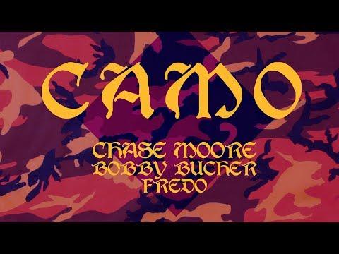 "CHASE MOORE ft FREDO & BOBBY BUCHER ""CAMO"""
