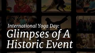 International Yoga Day: Glimpses of A Historic Event