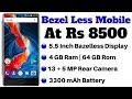 Bezel Less Mobile At Rs 8500 | 4GB Ram, 64 GB Rom, 13+5 Rear Camera, Premium Design.