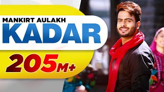kadar full song   mankirt aulakh   sukh sanghera   latest punjabi song 2016   speed records
