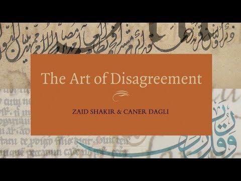 The Art of Disagreement - Zaid Shakir & Caner Dagli