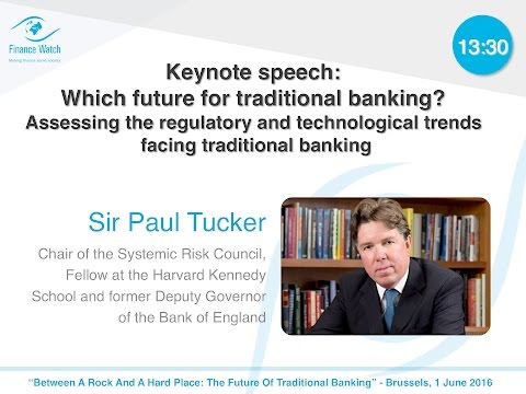 The future of traditional banking: Keynote speech by Sir Paul Tucker