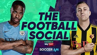 Manchester City 6-0 Watford | Sterling Hat-Trick as City Win The FA CUP #TheFootballSocial