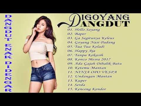 15 Lagu Dangdut Indonesia Terbaru 2017LAGU DANGDUT IndonesiaEnak DidengarTerpopuler Saat Ini