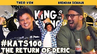 The Return of Deric | King and the Sting w/ Theo Von & Brendan Schaub #100