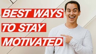 Best Ways to Stay Motivated- 5 Tips