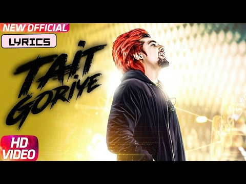 Tait Goriye (Lyrical Song) | A Kay | Latest Punjabi Songs 2017 | Speed Records