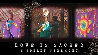 💎Love is Sacred. 2 Spirit Joining Ceremony 💞