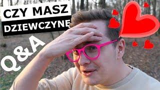 """""""CZY MASZ DZIEWCZYNĘ?"""" - Q&A + MAKING OFF (#11)"""