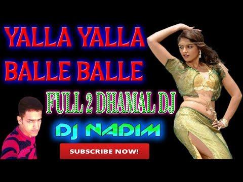 Yalla Yalla Balle Balle (Full 2 Dhamal Mix)