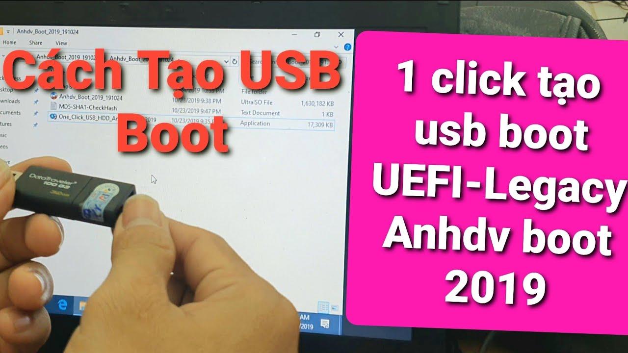 Hướng dẫn cách Tạo USB Boot   1 click tạo usb boot UEFI-Legacy Anhdv Boot 2019