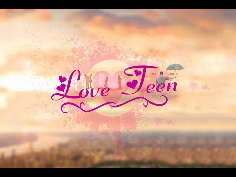 teaser of LOVE TEEN