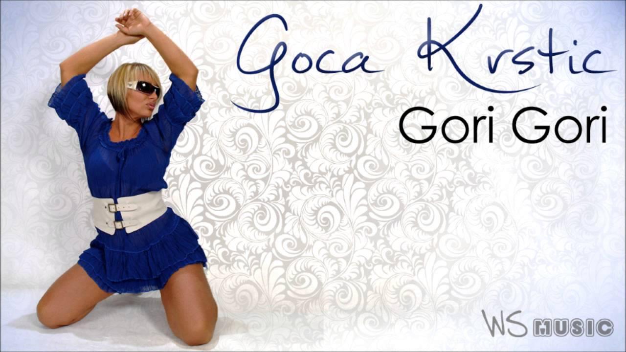 Goca Krstic - Gori Gori (**HIT** 2012/2013)