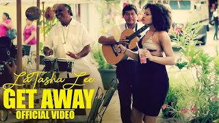 LaTasha Lee - Get Away - (Official Video)