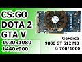 NVIDIA GeForce 9800 GT CS:GO DOTA 2 GTA 5