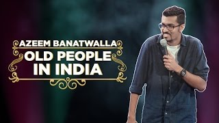 EIC: Old People in India - Azeem Banatwalla Stand-up