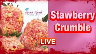 HOW TO MAKE STRAWBERRY CRUMBLE AND STRAWBERRIES