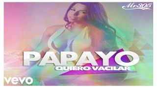 Papayo - Quiero Vacilar (audio)