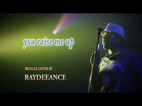 You raise me up  (reggae cover) by raydeeance