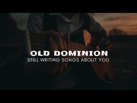 Still Writing Songs About You- OLD DOMINION (Lyrics)